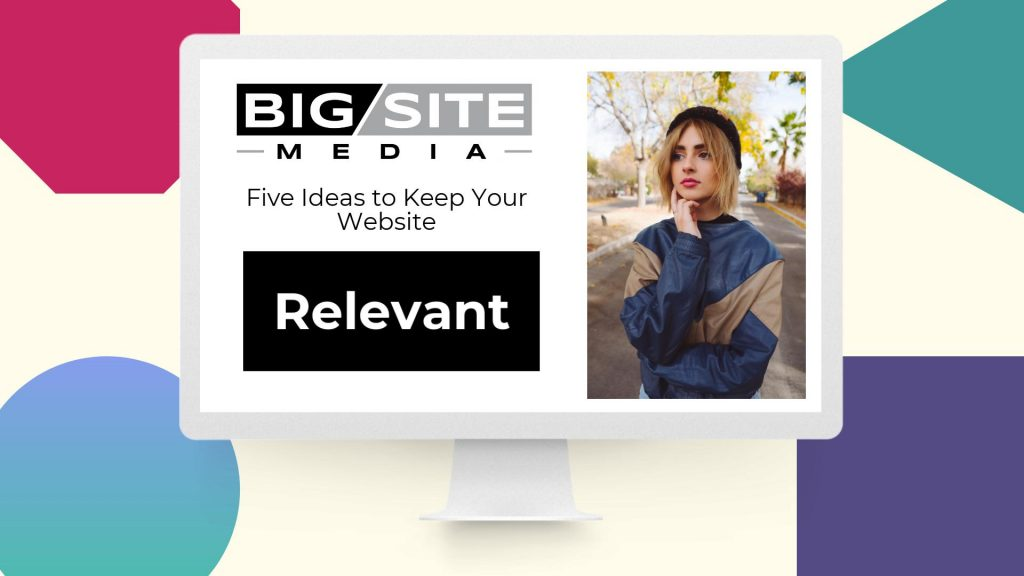 Five Ideas to Keep Website Relavent